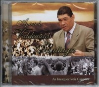 Músicas do Valdemiro Santiago - Cd Inesquecíveis Canções