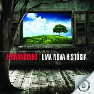 Fernandinho - Cifras do CD Uma nova história - Dicas Gospel
