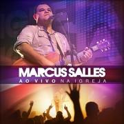 """Dica de CD gospel – Marcus Salles """"Ao Vivo na Igreja"""""""