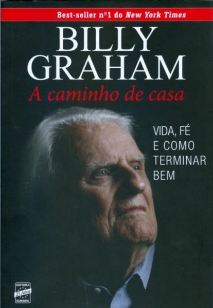 """Dica de Livro evangélico – """"A caminho de casa"""" reverendo Billy Graham"""