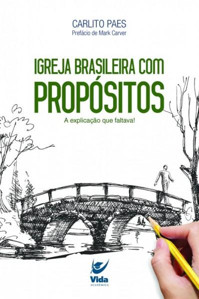 """Dica de livro evangélico – """"Igreja brasileira com propósito"""" Carlito Paes"""