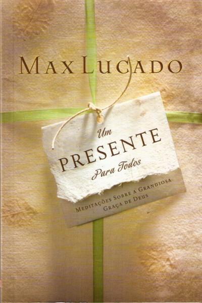 """Dica de livro evangélico – """"Um presente para todos"""" Max Lucado"""