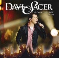 "Davi Sacer – Letras e Cifras do CD "" No caminho do milagre"""