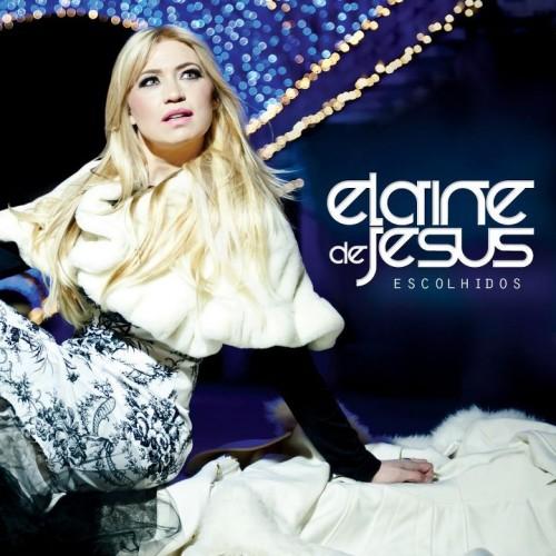 """Dica de CD gospel – """"Escolhidos"""" Elaine de Jesus"""