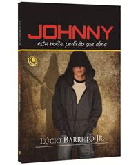 """Dica de livro evangélico – """"Johnny, esta noite pedirão a sua alma"""" Lúcio Barreto Jr"""