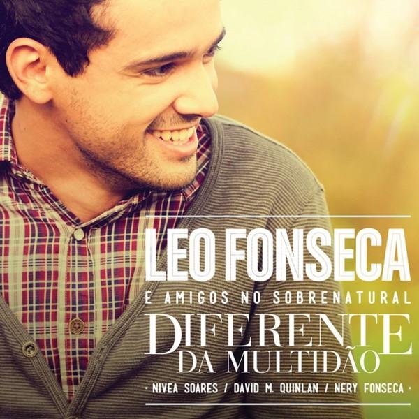 """Dica de CD gospel – """"Diferente da multidão"""" Leo Fonseca"""
